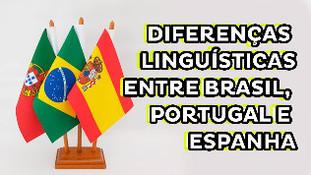 Diferenças linguísticas entre Brasil, Portugal e Espanha   Mala Pronta   EP#05