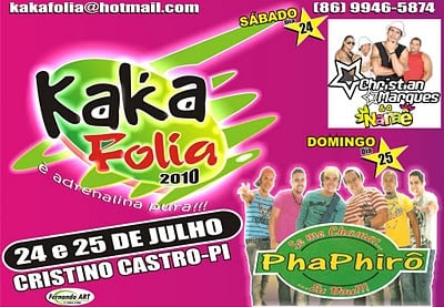 Kaka folia 2010, Dias 24 e 25 de Julho acontece em Cristino Castro o melhor carnaval fora de época do sul do Piauí