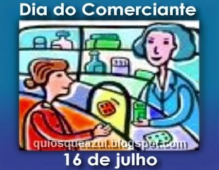 16 de Julho Dia do Comerciante
