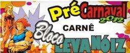 Bloco Leva Nóiz: abadás para o pré-carnaval já estão à venda!