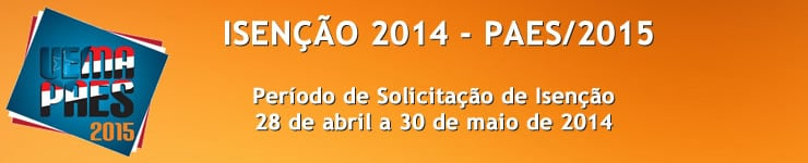 UEMA - Período de Solicitação de Isenção vai até 30 de maio.