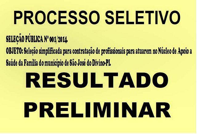 Prefeitura Municipal de São José do Divino-PI, Divulga o Resultado Preliminar da Seleção Publica 001/2014.