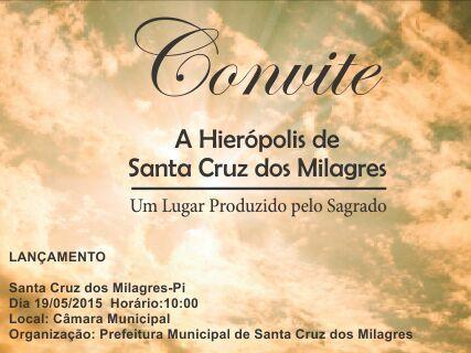 Convite: Escritor lança livro sobre Santa Cruz dos Milagres