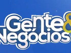Programa Gente & Negócios - 03 08 15