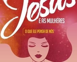 Livro mostra visão revolucionária de Jesus sobre as mulheres