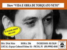 """Show """"Vida e Obra de Torquato Neto"""" em Picos-PI"""