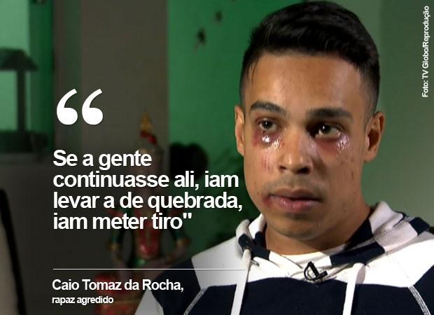Caio Tomaz da Rocha foi agredido por seguranças (Crédito: Divulgação)