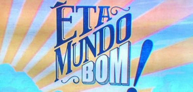 """Resumo desta quarta-feira (03) da novela """"Êta Mundo Bom"""""""