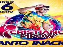 Cristiano Pipow animará  os foliões em Santo Inácio