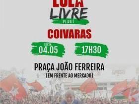 Caravana Lula Livre visitará a cidade de Coivaras