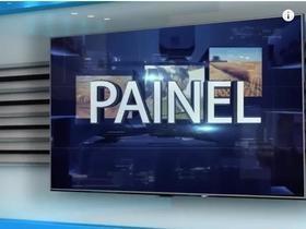 Reveja o Programa Painel do dia 07 de junho