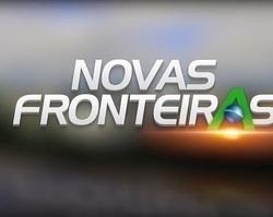 Reveja o Programa Novas Fronteiras do dia 25 de agosto; confira!