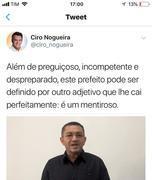 Ciro: prefeito é preguiçoso, incompetente, despreparado e mentiroso
