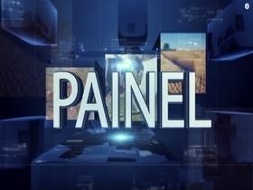 Reveja o Programa Painel do dia 22 de setembro