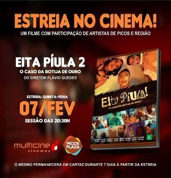 """""""Eita Píula 2"""" estreia hoje (07) nos cinemas da Rede Multicine de Picos"""
