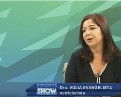 No dia da gula, Esporte Show entrevista a Dra. Volia Evangelista - nutricionista