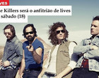 The Killers será o anfitrião de lives nesta semana; confira agenda