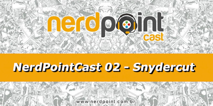 Veja o NerdPointCast sobre o Snydercut
