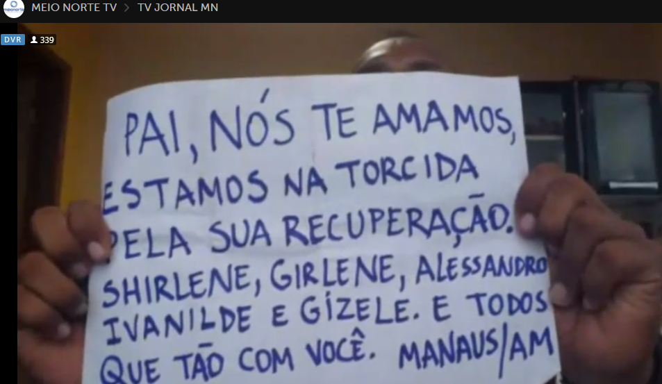 Os três filhos de Messias Oliveira dos Santos, que segue internado no HU, prestaram mensagem de apoio ao pai