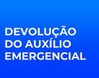 Saiba se você deverá fazer a devolução do auxílio emergencial