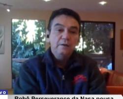 Cientista brasileiro da Nasa fala da missão do Robô Perseveranse em Marte