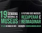 Abertas as inscrições para a 19ª Semana Nacional de Museus