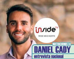 Nutricionista Daniel Cady participa do Inside TV na terça, (9)