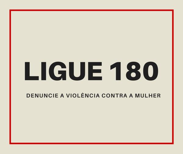 Ligue 180 e denuncie
