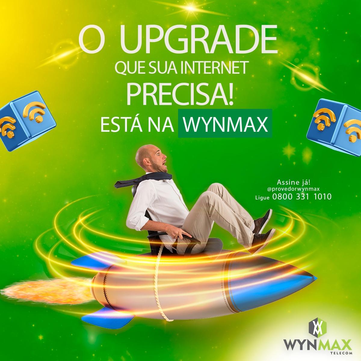 O Upgrade que sua internet precisa tá na Wynmax! Assine hoje mesmo! - Imagem 1