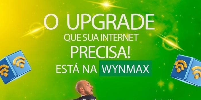 O Upgrade que sua internet precisa tá na Wynmax! Assine hoje mesmo!
