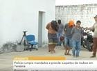 Polícia cumpre mandados e prende suspeitos de roubos em Teresina