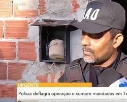 THE: Polícia deflagra operação e cumpre mandados de roubos e estupros